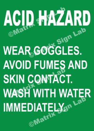 Acid Hazard Wear Goggles Avoid Fumes And Skin Contact Wash With Water Immediately Sign
