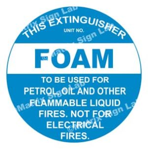 This Extinguisher Foam - To Be Used For Petrol, Oil And Other Flammable Liquid Fires Not For Electrical Fires Sign