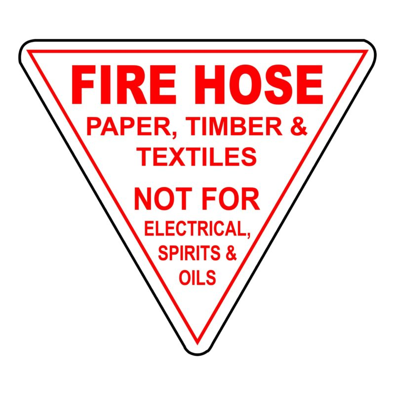 Fire Hose - Paper, Timber And Textiles Not For Electrical, Spirits And Oils Sign