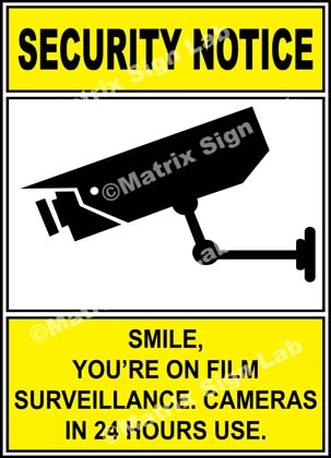 Smile You're On Film Surveillance Cameras In 24 Hours Use Sign