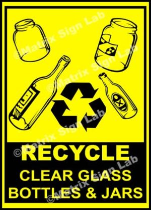 Recycle - Clear Glass Bottles And Jars Sign