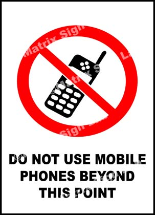 Do Not Use Mobile Phones Beyond This Point Sign
