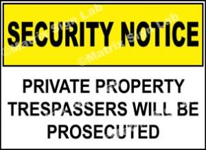 Private Property Trespassers Will Be Prosecuted Sign