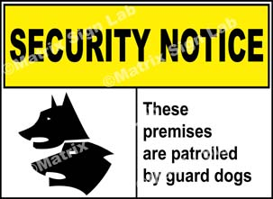 These Premises Are Patrolled By Guard Dogs Sign