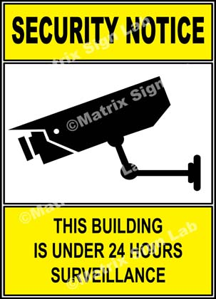 This Building Is Under 24 Hours Surveillance Sign