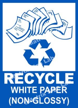 Recycle - White Paper (Non-Glossy) Sign