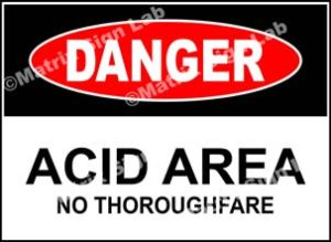 Acid Area No Thoroughfare Sign