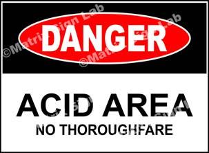 Acid Area No Thoroughfare Sign