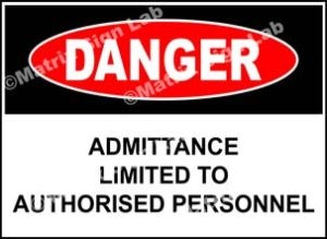 Admittance Limited To Authorised Personnel Sign