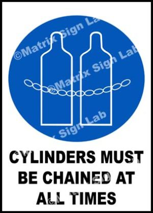 Cylinders Must Be Chained At All Times Sign
