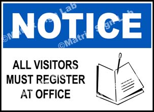 Notice - All Visitors Must Register At Office Sign