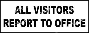 All Visitors Report To Office Sign