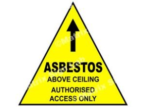 Asbestos Above Ceiling Authorised Access Only Sign