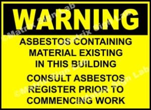 Warning - Asbestos Containing Material Existing In This Building Consult Asbestos Register Prior To Commencing Work Sign