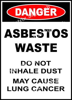 Danger - Asbestos Waste Do Not Inhale Dust May Cause Lung Cancer Sign