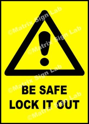 Be Safe Lock It Out Sign