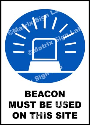 Beacon Must Be Used On This Site Sign