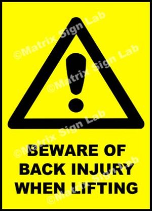 Beware Of Back Injury When Lifting Sign
