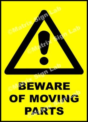 Beware Of Moving Parts Sign