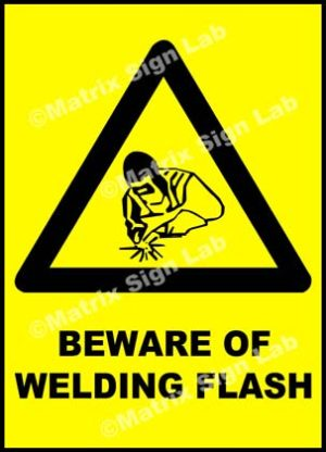 Beware Of Welding Flash Sign