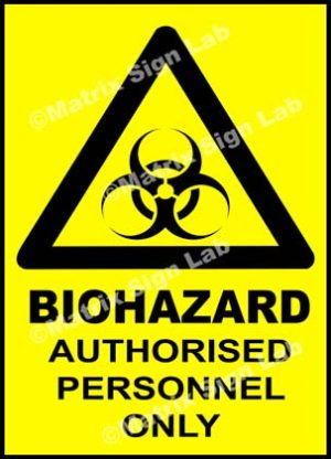 Biohazard Authorised Personnel Only Sign