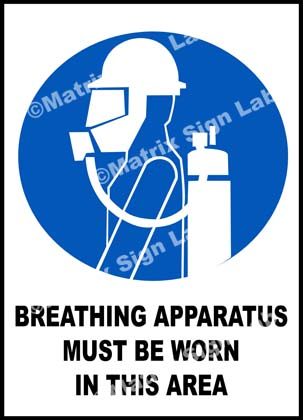 Breathing Apparatus Must Be Worn In This Area Sign