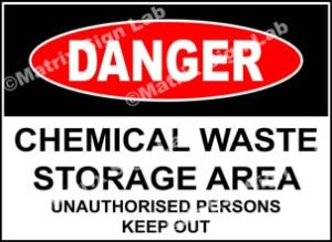 Chemical Waste Storage Area Unauthorised Persons Keep Out Sign