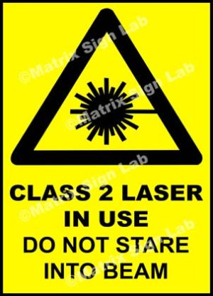 Class 2 Laser In Use Do Not Stare Into Beam Sign