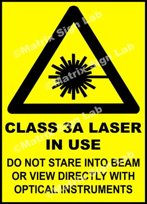 Class 3A Laser In Use Do Not Stare Into Beam Or View Directly With Optical Instruments Sign