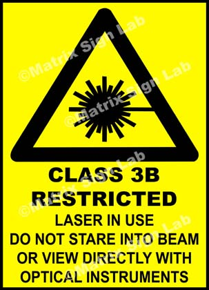 Class 3B (Restricted) Laser In Use Do Not Stare Into Beam Or View Directly With Optical Instruments Sign