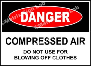 Compressed Air Do Not Use For Blowing Off Clothes Sign