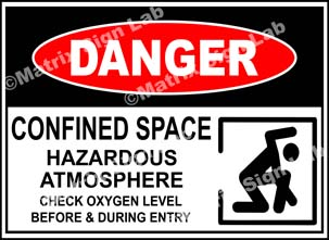 Confined Space Hazardous Atmosphere Check Oxygen Level Before And During Entry Sign