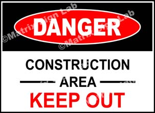 Construction Area Keep Out Sign - MSL1633