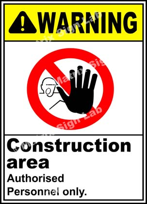 Construction Area Authorised Personnel Only Sign - MSL1509