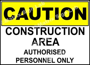 Construction Area Authorised Personnel Only Sign