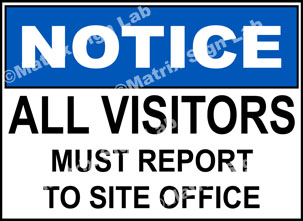 All Visitors Must Report To Site Office Sign - MSL19014