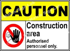 Construction Area Authorised Personnel Only Sign - MSL2107