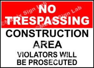Construction Area No Trespassing Sign - MSL2262