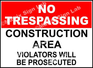 Construction Area No Trespassing Sign - MSL2262
