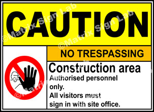 Construction Area No Trespassing Sign - MSL3299