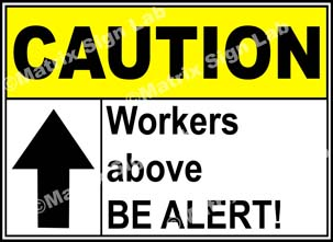 Caution Workers Above Be Alert Sign - MSL3268