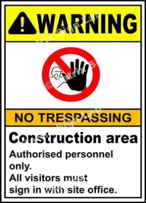 Construction Area No Trespassing Sign - MSL2364