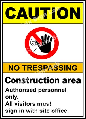 Construction Area No Trespassing Sign - MSL2395