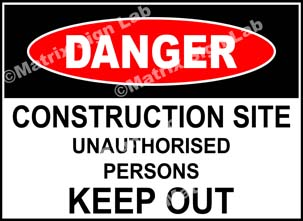 Construction Site Unauthorised Persons Keep Out Sign