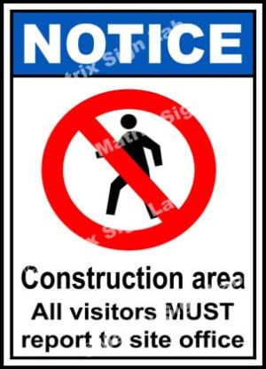 Notice All Visitors Must Report To Site Office Sign