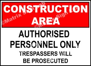 Construction Area Trespassers Will Be Prosecuted Sign