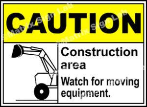Caution Watch For Moving Equipment Sign
