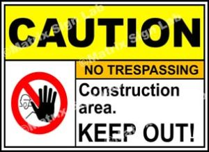 Construction Area Keep Out Sign - MSL3493