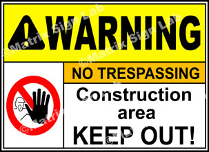 Construction Area Keep Out Sign - MSL1571