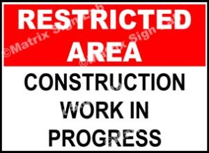 Restricted Area - Construction Work In Progress Sign